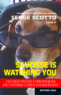 Saucisse is watching you - Serge Scotto